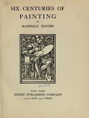 Cover of: Six centuries of painting | Randall Davies
