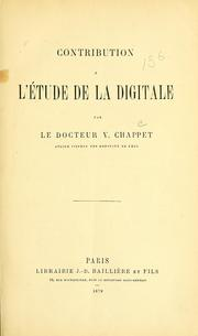 Contribution à l'étude de la digitale by V. Chappet