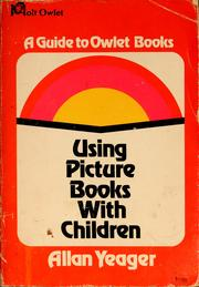 Cover of: Using picture books with children. | Allan Yeager