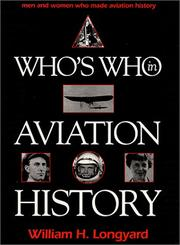 Cover of: Who's who in aviation history | William H. Longyard