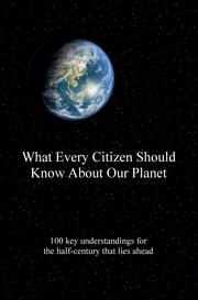 What Every Citizen Should Know About Our Planet by Anson, August