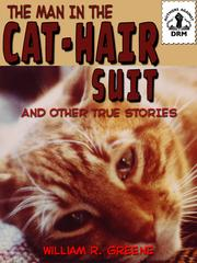 The Man in the Cat-Hair Suit by William R. Greene
