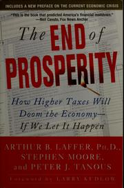Cover of: The end of prosperity | Arthur B. Laffer