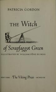 Cover of: The witch of Scrapfaggot Green | Patricia Gordon