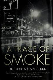 Cover of: A trace of smoke | Rebecca Cantrell