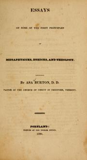 Cover of: Essays on some of the first principles of metaphysicks, ethicks, and theology | Asa Burton