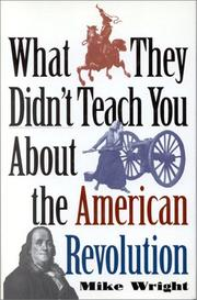 Cover of: What they didn't teach you about the American Revolution