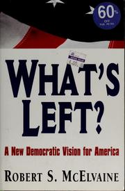 Cover of: What's left?: a new Democratic vision for America