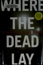 Cover of: Where the dead lay | David Levien