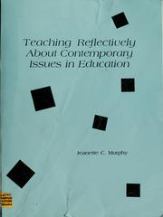Cover of: Teaching reflectively about contemporary issues in education | Jeanette C. Murphy