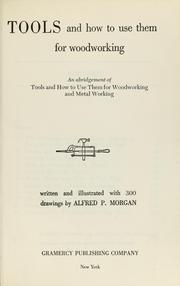 Cover of: Tools and how to use them for woodworking