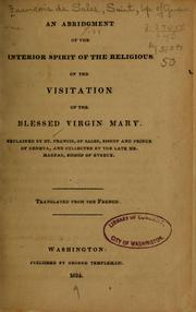 Cover of: An abridgment of the Interior spirit of the Religious of the visitation of the Blessed Virgin Mary | Francis de Sales, Saint
