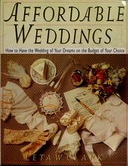 Cover of: Affordable weddings | Leta W. Clark