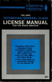Cover of: The ARRL 1987-1988 technician/general class license manual for the radio amateur | Larry D. Wolfgang, Bruce S. Hale