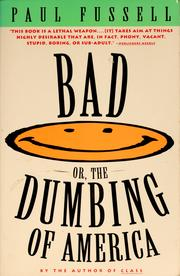 Cover of: BAD, or, The dumbing of America | Paul Fussell