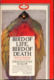 Cover of: Bird of life, bird of death: a naturalist's journey through a land of political turmoil
