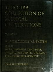 The Ciba collection of medical illustrations by Frank H. Netter