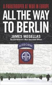 Cover of: All the Way to Berlin | James Megellas