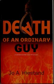 Cover of: Death of an Ordinary Guy | Jo A. Hiestand