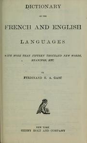 Cover of: Dictionary of the French and English languages | Gasc, Ferdinand E. A.