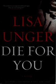 Cover of: Die for you | Lisa Unger