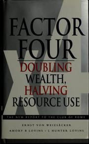 Cover of: Factor four | Ernst U. von Weizsäcker