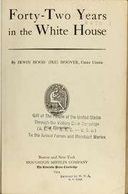 Cover of: Forty-two years in the White House by Irwin Hood Hoover