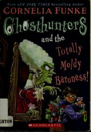 Cover of: Ghosthunters and the totally moldy baroness! | Cornelia Caroline Funke