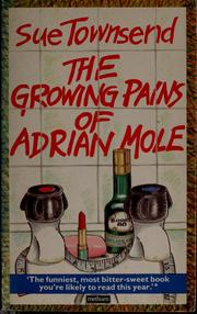 Cover of: The growing pains of Adrian Mole | Sue Townsend