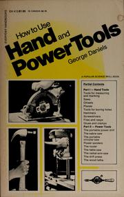 Cover of: How to use hand and power tools by George Emery Daniels, Daniels, George Emery