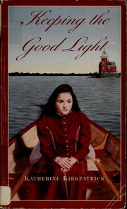 Cover of: Keeping the good light | Katherine Kirkpatrick