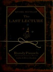Cover of: The last lecture | Randy Pausch