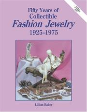Cover of: Fifty years of collectible fashion jewelry, 1925-1975 | Lillian Baker