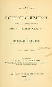 Cover of: A manual of pathological histology | Georg Eduard von Rindfleisch