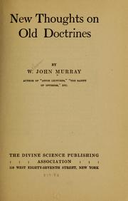 Cover of: New thoughts on old doctrines | William John Murray