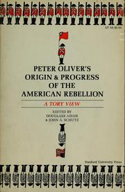 Cover of: Peter Oliver's Origin & progress of the American rebellion | Oliver, Peter