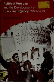 Cover of: Political process and the development of Black insurgency, 1930-1970 | Doug McAdam
