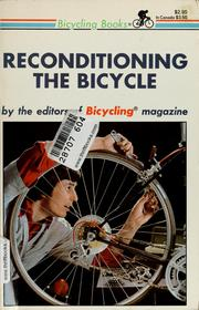 Reconditioning the bicycle by Richard Jow
