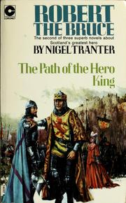 Cover of: Robert theBruce - the path of the hero king | Nigel Tranter