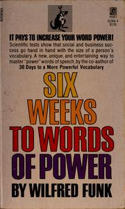 Cover of: Six weeks to words of power | Wilfred J. Funk