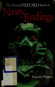 Cover of: The young Oxford book of nasty endings | Dennis Pepper