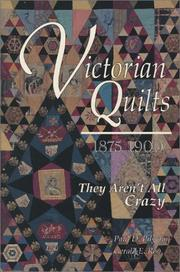 Victorian Quilts 1875-1900 by Paul D. Pilgrim, Gerald E. Roy