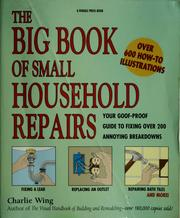 The big book of small household repairs