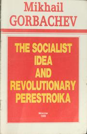 Cover of: The socialist idea and revolutionary perestroika