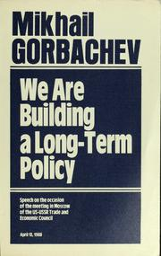 Cover of: We are building a long-term policy