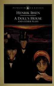 a literary analysis of gender roles in a dolls house by henrik ibsen Examining gender in a doll house 12 references ibsen, h (1879) a doll house literature: approaches to fiction, poetry, and drama (2nd ed), 1105-1153.