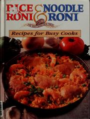 Cover of: Rice a Roni & Noodle Roni Recipes for Busy Cooks by Golden Grain Company