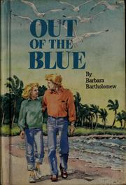 Cover of: Out of the blue | Barbara Bartholomew