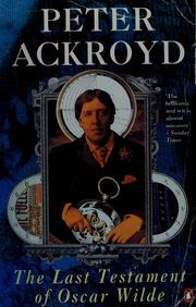Cover of: The Last Testament of Oscar Wilde | Peter Ackroyd