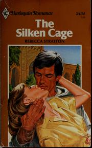Cover of: The silken cage | Rebecca Stratton